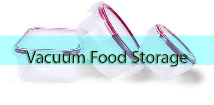 Vacuum Food Storage