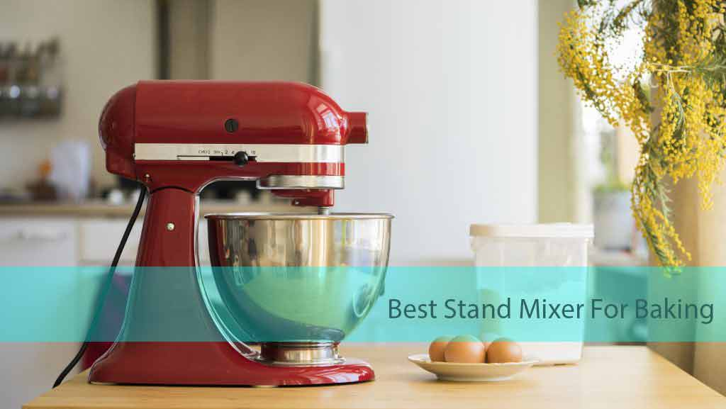 Best Stand Mixer For Baking