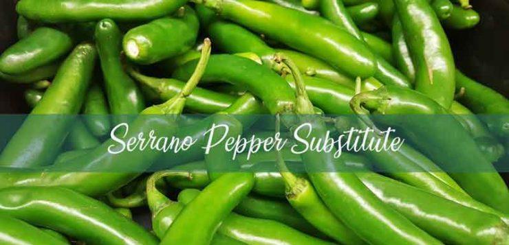 Serrano Pepper Substitute