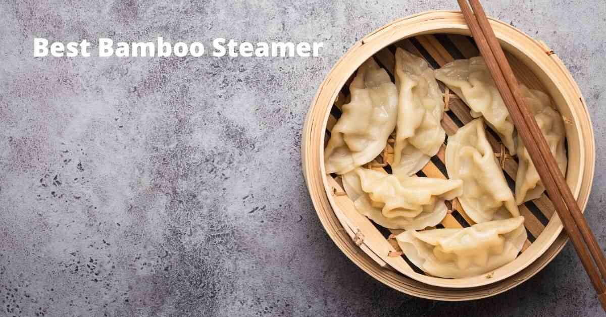 Best Bamboo Steamer