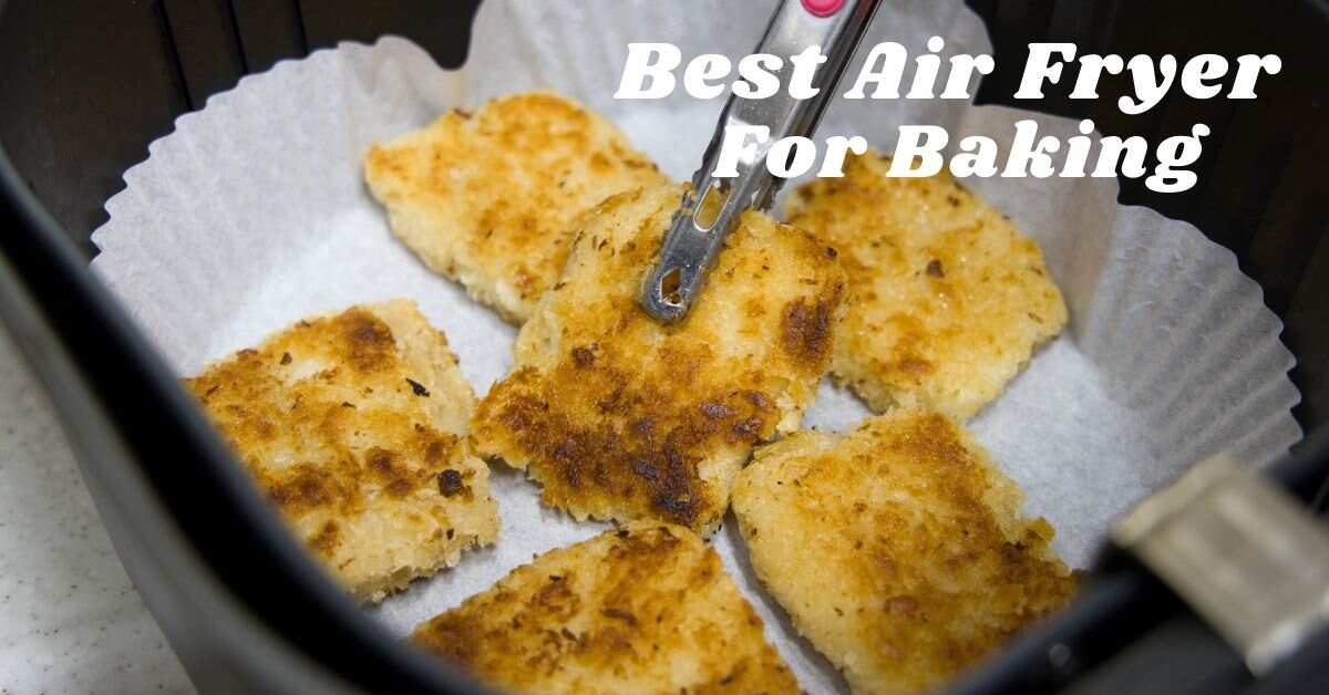 Best Air Fryer For Baking