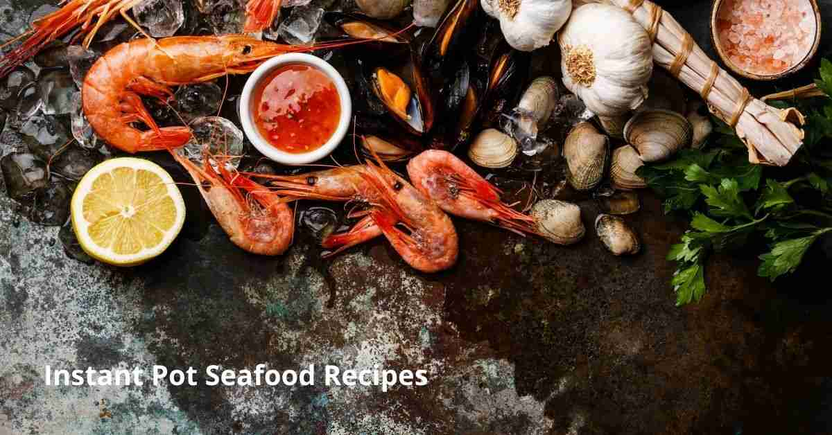 Instant Pot Seafood Recipes